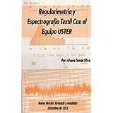 Regularimetría y Espectrografía Textil con el Equipo USTER