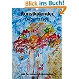 Geburtstage - Kunstkalender (Wandkalender 2014 DIN A4 hoch): Lassen Sie sich verzaubern durch die Vielfalt der...