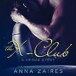 The X-Club: A Krinar Story | Anna Zaires,Dima Zales