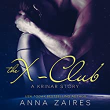 The X-Club: A Krinar Story (       UNABRIDGED) by Anna Zaires, Dima Zales Narrated by Emily Durante