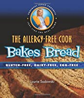 The Allergy-Free Cook Bakes Bread: Gluten-Free, Dairy-Free, Egg-Free from Book Publishing Company (TN)