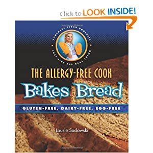 The Allergy-Free Cook Bakes Bread: Gluten-Free, Dairy-Free, Egg-Free Laurie Sadowski
