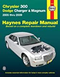 Haynes Chrysler 300 Dodge Charger & Magnum 2005 Thru 2009 Automotive Repair Manual (Hayne's Automotive Repair Manual)