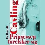 Prinsessen forelsker sig | Ib Henrik Cavling