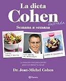 La dieta Cohen ilustrada: Semana a semana (Planeta Cocina)