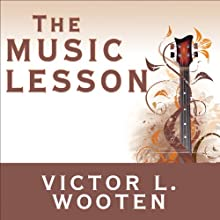 The Music Lesson: A Spiritual Search for Growth Through Music (       UNABRIDGED) by Victor L. Wooten Narrated by Victor L. Wooten