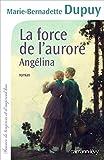 """Afficher """"Angélina n° 3 La Force de l'Aurore"""""""