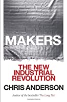 Makers: The New Industrial Revolution ebook download