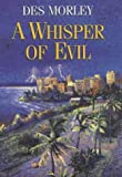 img - for A Whisper of Evil by Des Morley (2002-11-01) book / textbook / text book