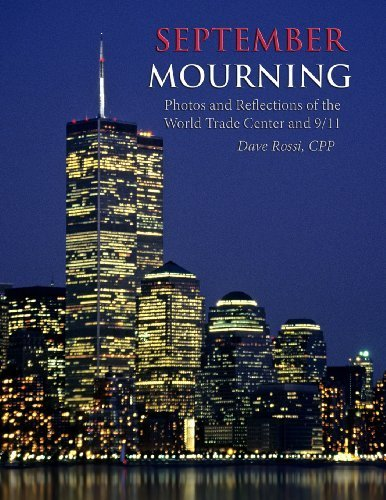 September Mourning: Photos and Reflections of The World Trade Center and 9/11 by Rossi CPP, Dave (2012) Paperback