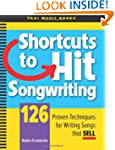 Shortcuts to Hit Songwriting: 126 Pro...
