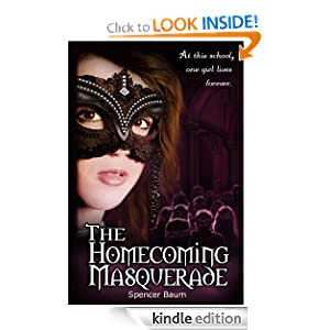 Kindle Book Bargains: The Homecoming Masquerade (Girls Wearing Black: Book One), by Spencer Baum. Publication Date: January 27, 2012