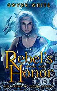 Rebel's Honor: Book One In Crown Of Blood Series by Gwynn White ebook deal