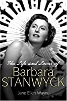 Life and Loves of Barbara Stanwyck