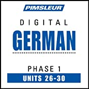 German Phase 1, Unit 26-30: Learn to Speak and Understand German with Pimsleur Language Programs   [Pimsleur]