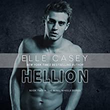 Hellion: Rebel Wheels, Book 2 Audiobook by Elle Casey Narrated by Fray Maxwell