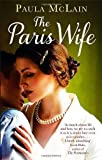 Paula McLain The Paris Wife by McLain, Paula (2012)