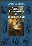 Alices Adventures in Wonderland (Alice in Wonderland) [Illustrated]