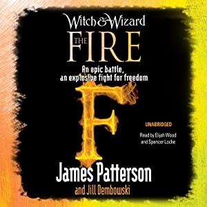 The Fire: Witch & Wizard, Book 3 Audiobook