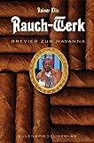 Rauch-Werk: Brevier zur Havanna
