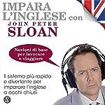 Impara l'inglese con John Peter Sloan - Nozioni di base per lavorare e viaggiare | John Peter Sloan