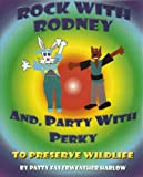Rock With Rodney And, Party with Perky to Preserve Wildlife
