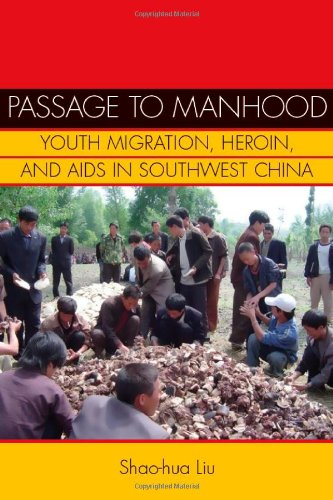 Passage to Manhood: Youth Migration, Heroin, and AIDS in...