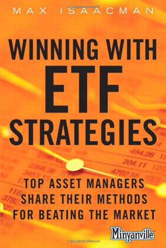 Winning with ETF Strategies:Top Asset Managers Share Their Methods forBeating the Market (Minyanville)