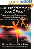 SQL Programming Joes 2 Pros: Programming & Development for Microsoft SQL Server 2008 (SQL Exam Prep Series 70-433 Volume 4 of 5)