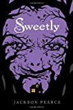 Sweetly (Fairy Tale Retelling)