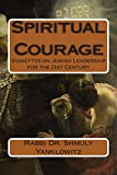 Spiritual Courage: Vignettes on Jewish Leadership for the 21st Century