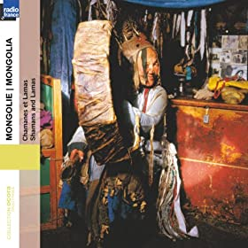 Mongolia - Mongolie: Shamans & Lamas (Collection Ocora Radio-France)
