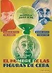El Hombre De Las Figuras De Cera [DVD]