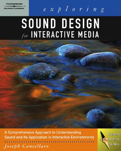 Exploring Sound Design for Interactive Media (Design...