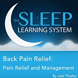 Back Pain Relief: Pain Relief and Management with Hypnosis, Relaxation, and Affirmations | [Joel Thielke]
