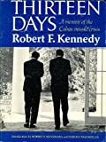 Thirteen Days: Cuban Missile Crisis (0531003140) by Kennedy, Robert F.