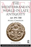 img - for The Mediterranean World in Late Antiquity: AD 395-700 (The Routledge History of the Ancient World) book / textbook / text book