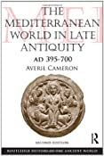 The Mediterranean World in Late Antiquity: AD 395-700 (The Routledge History of the Ancient World): Averil Cameron: 9780415579612: Amazon.com: Books