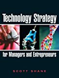 Technology Strategy for Managers and Entrepreneurs