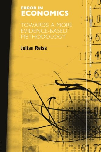 Error in Economics: Towards a More Evidence Based Methodology (Routledge Inem Advances in Economic Methodology)
