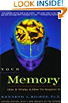 Your Memory : How It Works and How to...