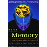 Your Memory : How It Works and How to Improve It ~ Kenneth L. Higbee PhD