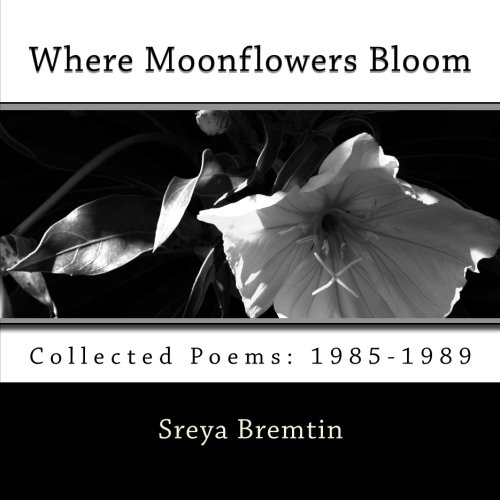 Where Moonflowers Bloom: Collected Poems: 1985-1989