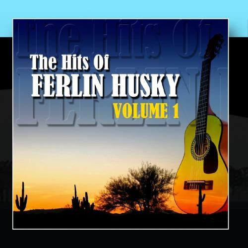 Ferlin Husky - The Hits Of Ferlin Husky Volume 1 - Zortam Music