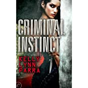 Criminal Instinct | [Kelly Lynn Parra]
