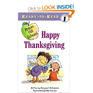 Happy Thanksgiving (Robin Hill School Ready-to-Read, Level 1) (Ready-To-Read Robin Hill School - Level 1) Margaret McNamara and Mike Gordon
