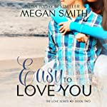 Easy To Love You | Megan Smith