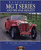 img - for Essential MG T Series and Pre-War Midgets: The Cars and Their Story 1929-55 book / textbook / text book