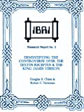 img - for Demystifying the Controversy over the Textus Receptus & the King James Version (IBRI Research Reports Book 3) book / textbook / text book
