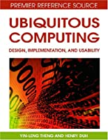 Ubiquitous Computing: Design, Implementation and Usability